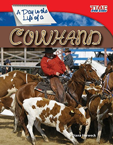 A Day in the Life of a Cowhand (Time for Kids Nonfiction Readers) PDF
