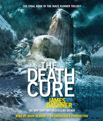 Download The Death Cure (Maze Runner, Book Three) (The Maze Runner Series)