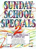 Sunday School Specials, Book 2: Quick and Easy Bible Lessons for Combined Ages (1559451777) by Lois Keffer