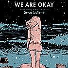 We Are Okay Hörbuch von Nina LaCour Gesprochen von: Jorjeana Marie