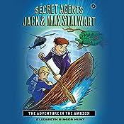 The Adventure in the Amazon: Brazil: Secret Agents Jack and Max Stalwart, Book 2   Elizabeth Singer Hunt