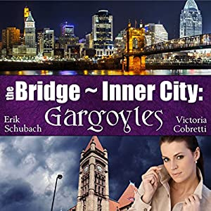 The Bridge ~ Inner City: Gargoyles Audiobook