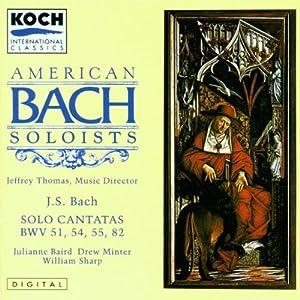 Bach: Solo Cantatas (BWV 51, 54, 55, 82)