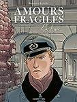 Amours fragiles (Tome 7) - En finir...