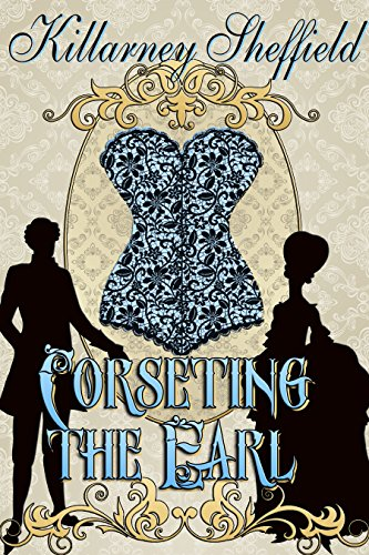 Book: Corseting the Earl by Killarney Sheffield
