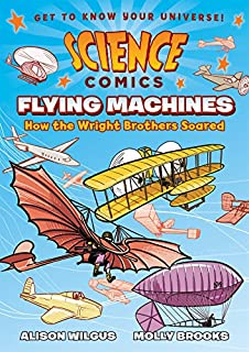 Book Cover: Science Comics: Flying Machines: How the Wright Brothers Soared