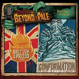Tales from Beyond the Pale, Season One, Volume 2: British & Proud and The Conformation | [Simon Rumley, Paul Solet]