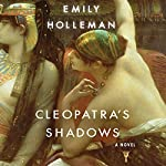 Cleopatra's Shadows | Emily Holleman
