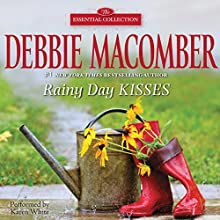 Rainy Day Kisses (       UNABRIDGED) by Debbie Macomber Narrated by Karen White