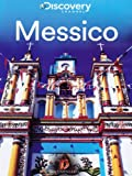 Messico - Discovery Atlas