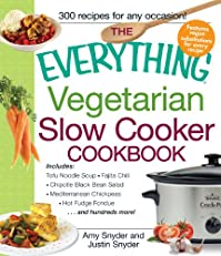 The Everything Vegetarian Slow Cooker Cookbook: Includes Tofu Noodle Soup, Fajita Chili, Chipotle Black Bean Salad, Mediterranean Chickpeas, Hot Fudge Fondue ...and hundreds more! (Everything Series)