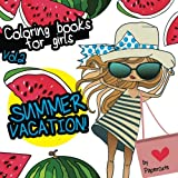 img - for Coloring Books For Girls Vol.2: SUMMER VACATION! book / textbook / text book