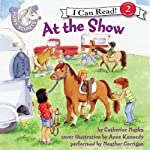 Pony Scouts: At the Show (       UNABRIDGED) by Catherine Hapka, Anne Kennedy Narrated by Heather Corrigan