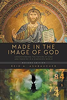 Book Cover: Made in the Image of God: Understanding the Nature of God and Mankind in a Changing World
