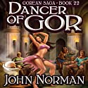 Dancer of Gor: Gorean Saga, Book 22 (       UNABRIDGED) by John Norman Narrated by Alicyn Aimes