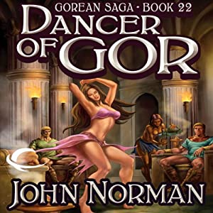 Dancer of Gor: Gorean Saga, Book 22 | [John Norman]