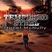 Tempered Steel: Dystopia Trilogy, Book 2 | Janet McNulty