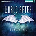 World After: Penryn & the End of Days, Book 2 (       UNABRIDGED) by Susan Ee Narrated by Caitlin Davies
