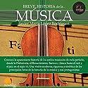 Breve historia de la música Audiobook by Javier María López Narrated by Juan Manuel Martínez