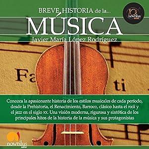Breve historia de la música | [Javier María López]