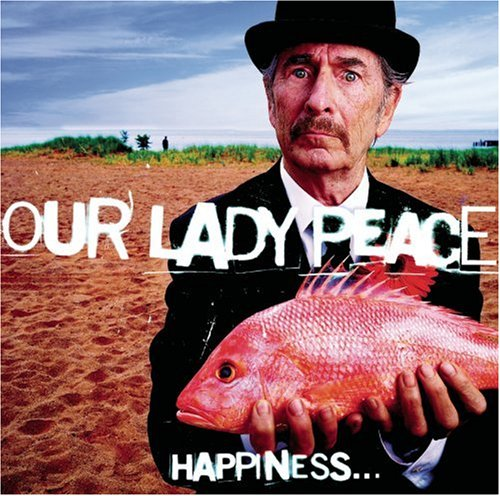 Our Lady Peace - Happiness...Is Not A Fish.. - Zortam Music