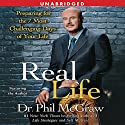 Real Life: Preparing for the 7 Worst Days of Your Life (       UNABRIDGED) by Phil McGraw Narrated by Phil McGraw