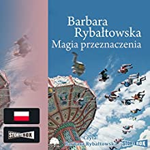 Magia przeznaczenia Audiobook by Barbara Rybaltowska Narrated by Barbara Rybaltowska