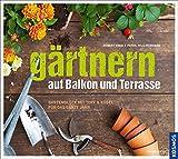 Image de Gärtnern auf Balkon und Terrasse: Gartenglück mit Topf und Kübel für das ganze Jahr