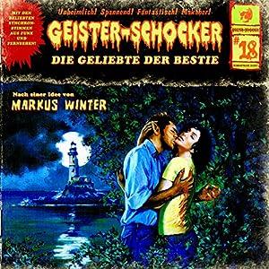 Die Geliebte der Bestie (Geister-Schocker 18) Hörspiel