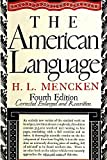 The American Language: An Inquiry into the Development of English in the United States, 4th Edition