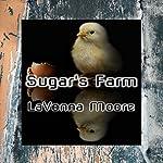 Sugar's Farm | LaVonna Moore