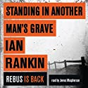 Standing in Another Man's Grave: A Rebus Novel Audiobook by Ian Rankin Narrated by James Macpherson