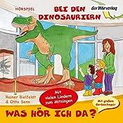 Bei den Dinosauriern (Was hör ich da?) | Otto Senn, Rainer Bielfeldt