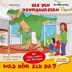 Bei den Dinosauriern (Was hör ich da?) Hörspiel