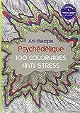 Art-Th�rapie Psych�d�lique: 100 coloriages anti-stress