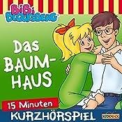 Das Baumhaus (Bibi erzählt - Kurzhörspiel) | Klaus-Peter Weigand