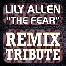 Lily Allen Remix Tribute: The Fear: Mixmaster Throwback ... Lily Allen Mp3