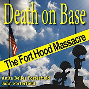 Death on Base: The Fort Hood Massacre Audiobook