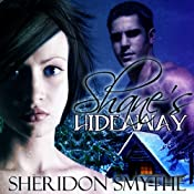 Shane's Hideaway | [Sheridon Smythe]