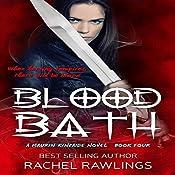 Blood Bath: The Maurin Kincaide Series, Book 4 | Rachel Rawlings