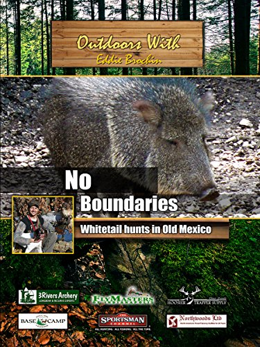 Outdoors with Eddie Brochin No Boundaries Whitetail hunts in Old Mexico