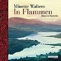 In Flammen Hörbuch von Minette Walters Gesprochen von: Sascha Icks