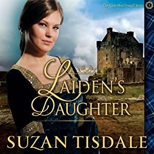 Laiden's Daughter: Clan MacDougall, Book 1 | [Suzan Tisdale]