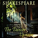 The Dancer Upstairs | Nicholas Shakespeare