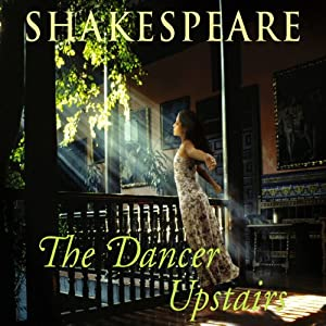 The Dancer Upstairs | [Nicholas Shakespeare]