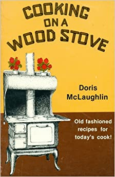 Cooking on a Wood Stove by Doris McLaughlin