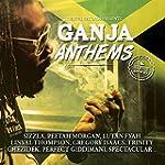 Ganja Anthems [Explicit]