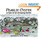 Pearlie Oyster, A Tale of an Amazing Oyster (Suzanne Tate's Nature Series)