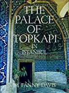 The Palace of Topkapi in Istanbul, by Fanny…