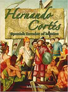 Hernando Cortes: Spanish Invader of Mexico (In the Footsteps of
